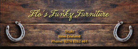 Flo's Funky Furniture Otaki New Zealand Phone: 0274 8262 461